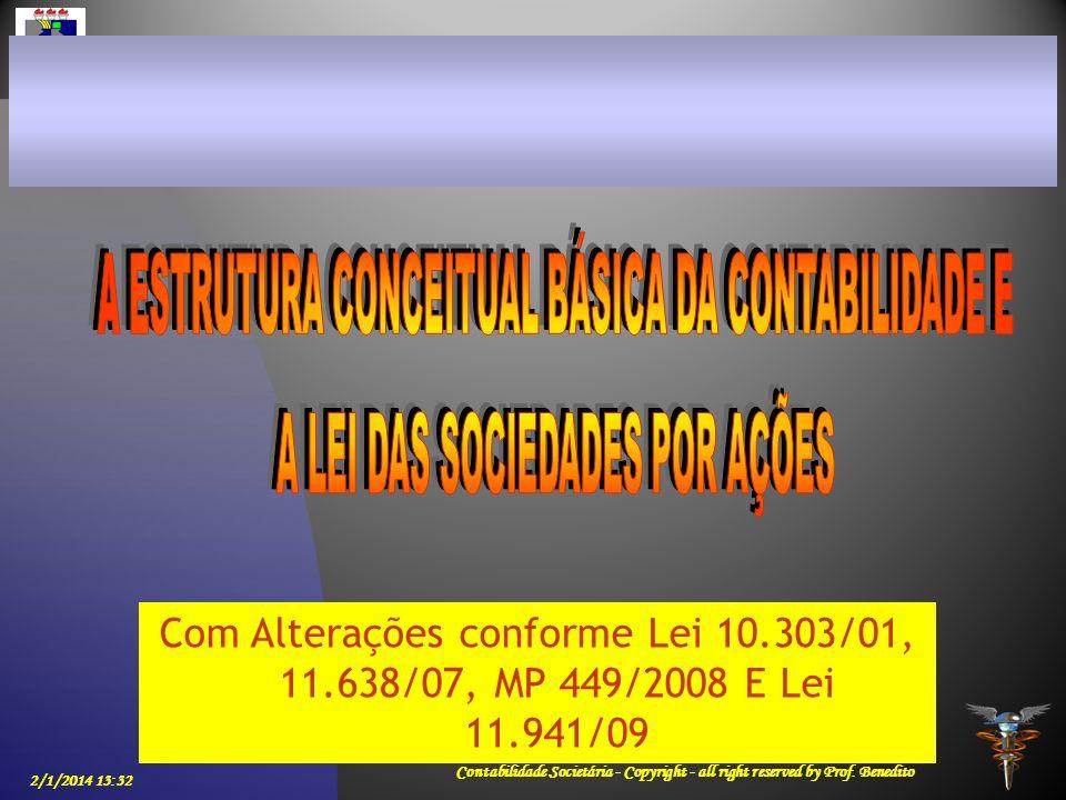 2/1/2014 13:33 Contabilidade Societária - Copyright - all right reserved by Prof. Benedito Com Alterações conforme Lei 10.303/01, 11.638/07, MP 449/20