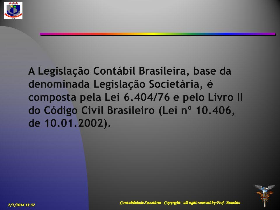 2/1/2014 13:33 Contabilidade Societária - Copyright - all right reserved by Prof. Benedito A Legislação Contábil Brasileira, base da denominada Legisl