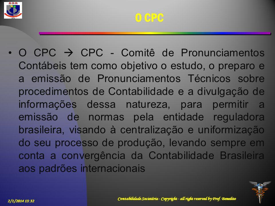 O CPC O CPC CPC - Comitê de Pronunciamentos Contábeis tem como objetivo o estudo, o preparo e a emissão de Pronunciamentos Técnicos sobre procedimento