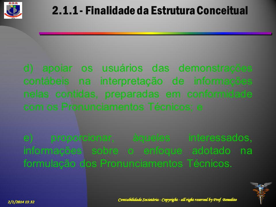 2.1.1 - Finalidade da Estrutura Conceitual d) apoiar os usuários das demonstrações contábeis na interpretação de informações nelas contidas, preparada