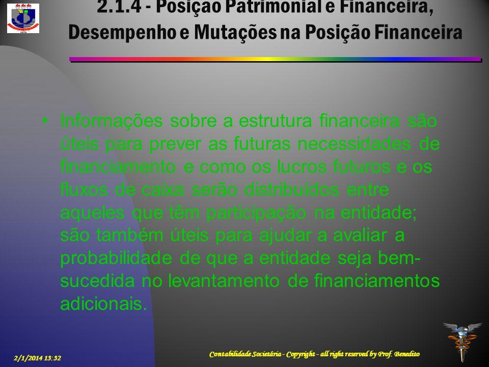 2.1.4 - Posição Patrimonial e Financeira, Desempenho e Mutações na Posição Financeira Informações sobre a estrutura financeira são úteis para prever a