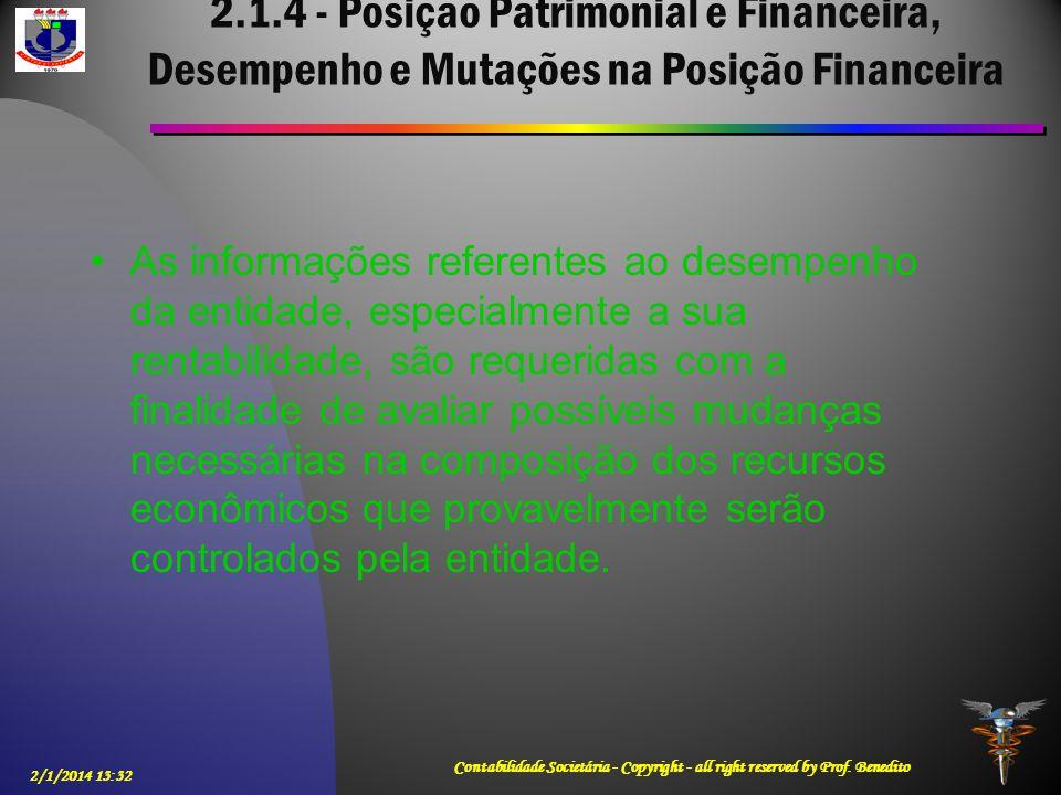 2.1.4 - Posição Patrimonial e Financeira, Desempenho e Mutações na Posição Financeira As informações referentes ao desempenho da entidade, especialmen
