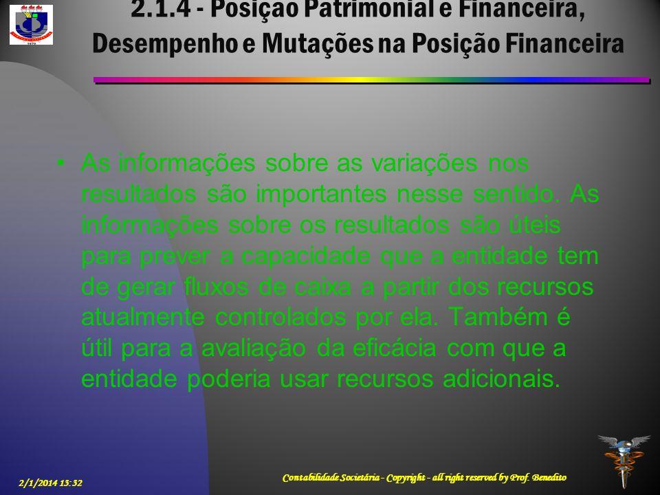 2.1.4 - Posição Patrimonial e Financeira, Desempenho e Mutações na Posição Financeira As informações sobre as variações nos resultados são importantes