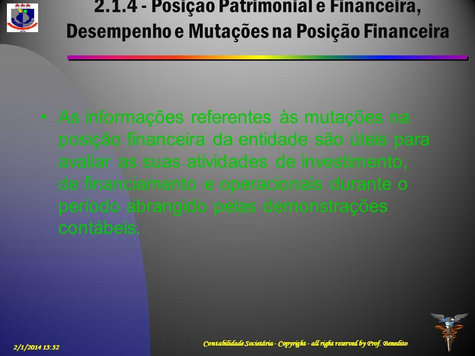 2.1.4 - Posição Patrimonial e Financeira, Desempenho e Mutações na Posição Financeira As informações referentes às mutações na posição financeira da e