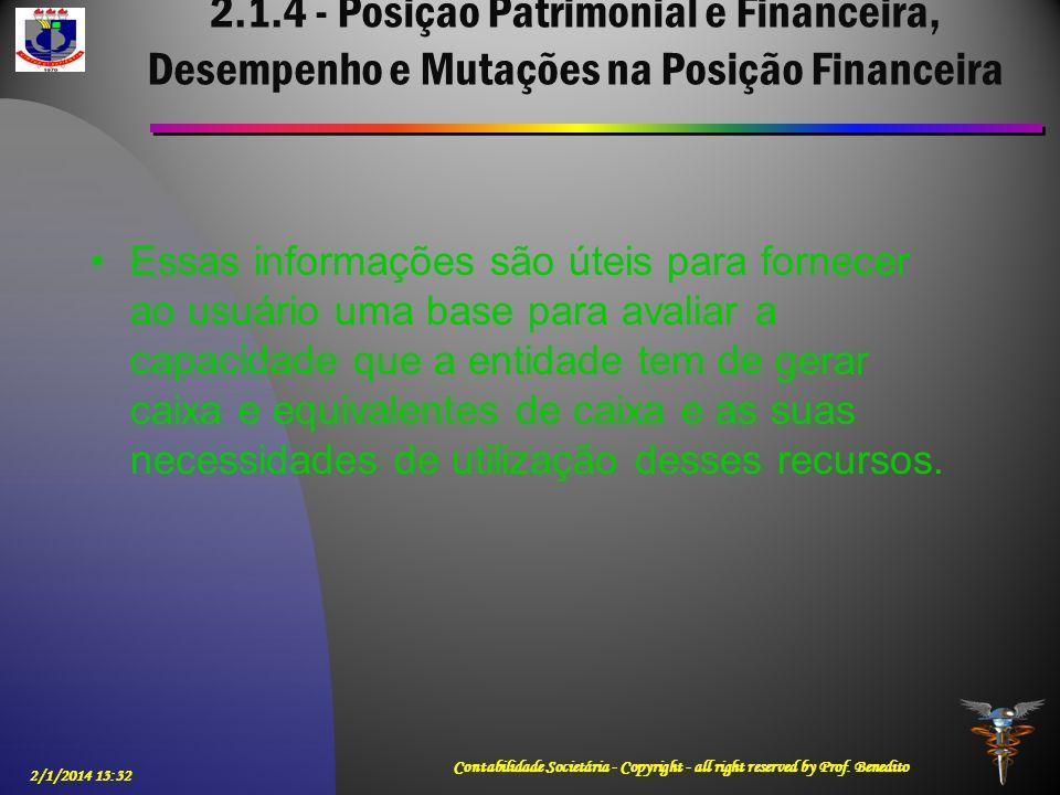 2.1.4 - Posição Patrimonial e Financeira, Desempenho e Mutações na Posição Financeira Essas informações são úteis para fornecer ao usuário uma base pa