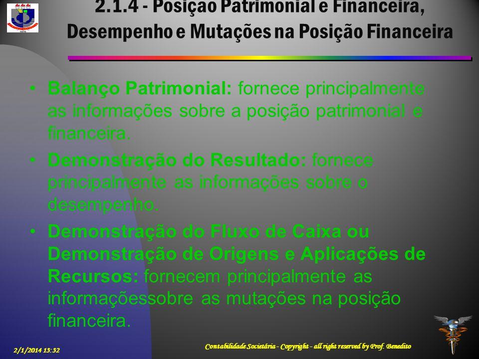 2.1.4 - Posição Patrimonial e Financeira, Desempenho e Mutações na Posição Financeira Balanço Patrimonial: fornece principalmente as informações sobre