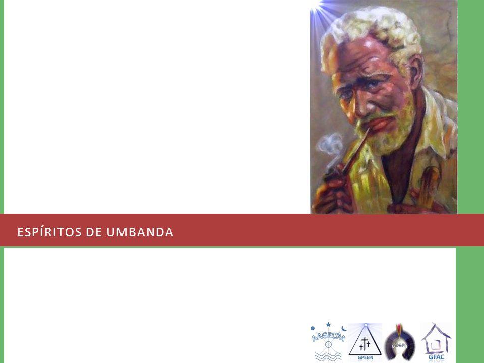 ESPÍRITOS DE UMBANDA