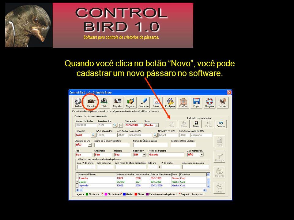 Quando você clica no botão Novo, você pode cadastrar um novo pássaro no software.