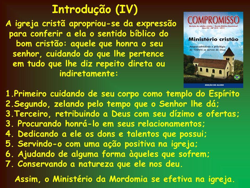 A igreja cristã apropriou-se da expressão para conferir a ela o sentido bíblico do bom cristão: aquele que honra o seu senhor, cuidando do que lhe per