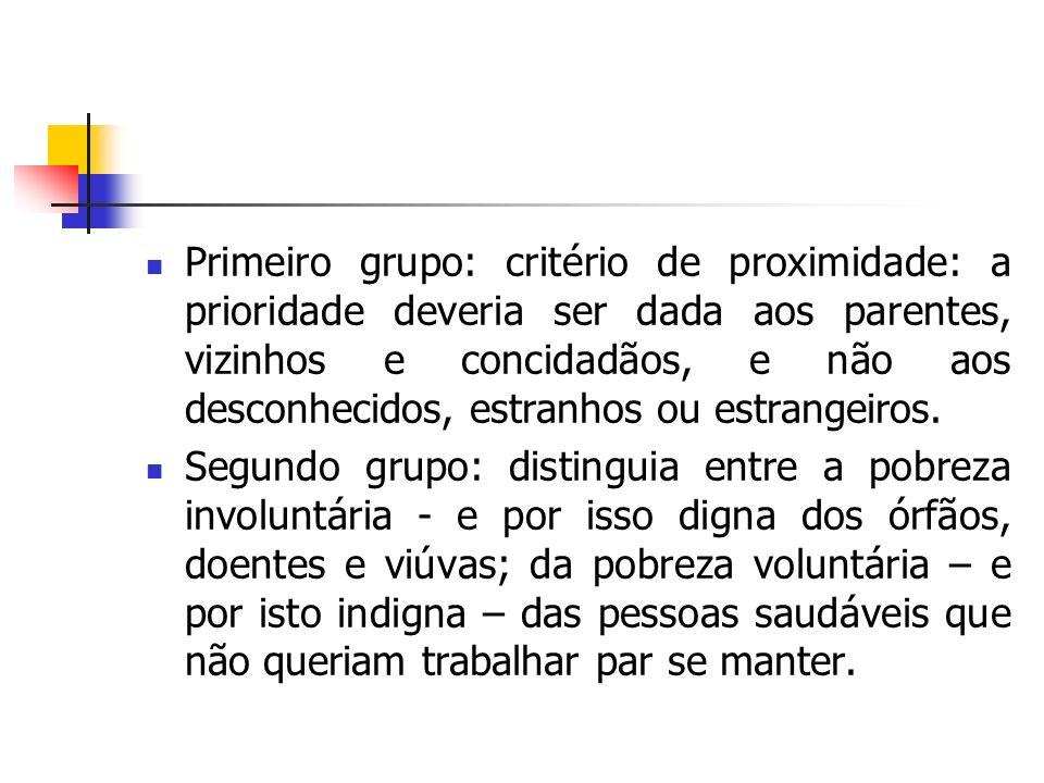 Primeiro grupo: critério de proximidade: a prioridade deveria ser dada aos parentes, vizinhos e concidadãos, e não aos desconhecidos, estranhos ou est