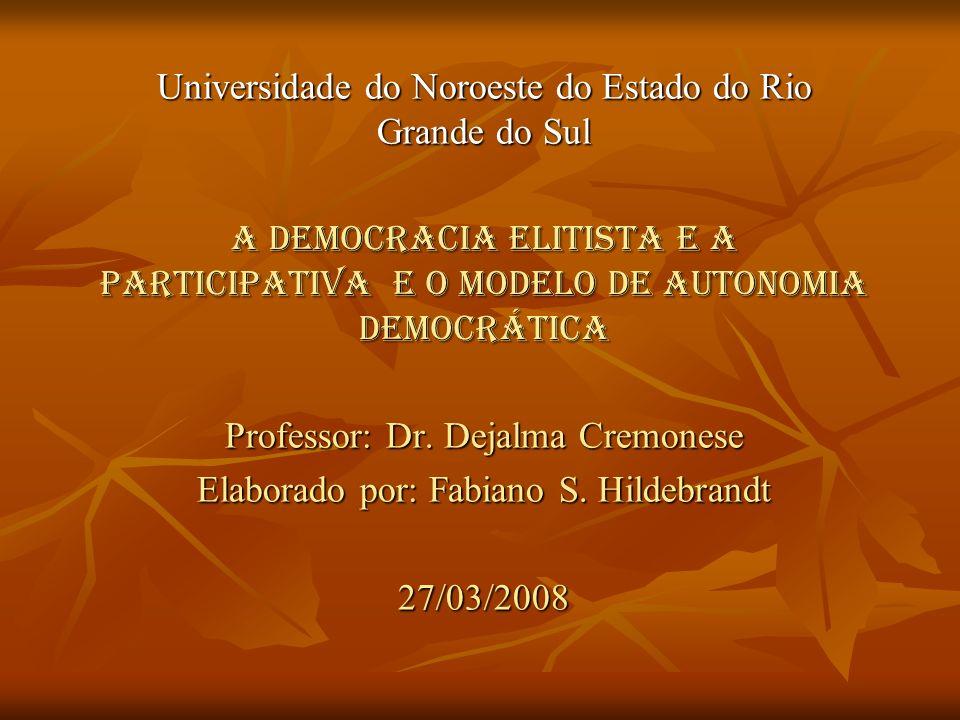 A DEMOCRACIA EM SUAS VERSÕES ELITISTA E PARTICIPATIVA E O MODELO DE AUTONOMIA DEM OCRÁTICA: HELOISA MARIA JOSÉ DE OLIVEIRA DEMOCRACIA: fenômeno recente (100 anos) DEMOCRACIA: fenômeno recente (100 anos) Democracia elitista & democracia participativa