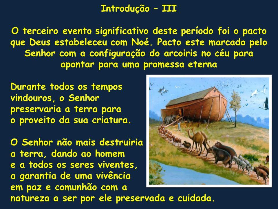 Gênesis 7.1-16 – Noé e sua família entram na arca Há uma afirmativa de sublime beleza sobre o caráter de Noé no primeiro versículo do texto de nossa leitura hoje.