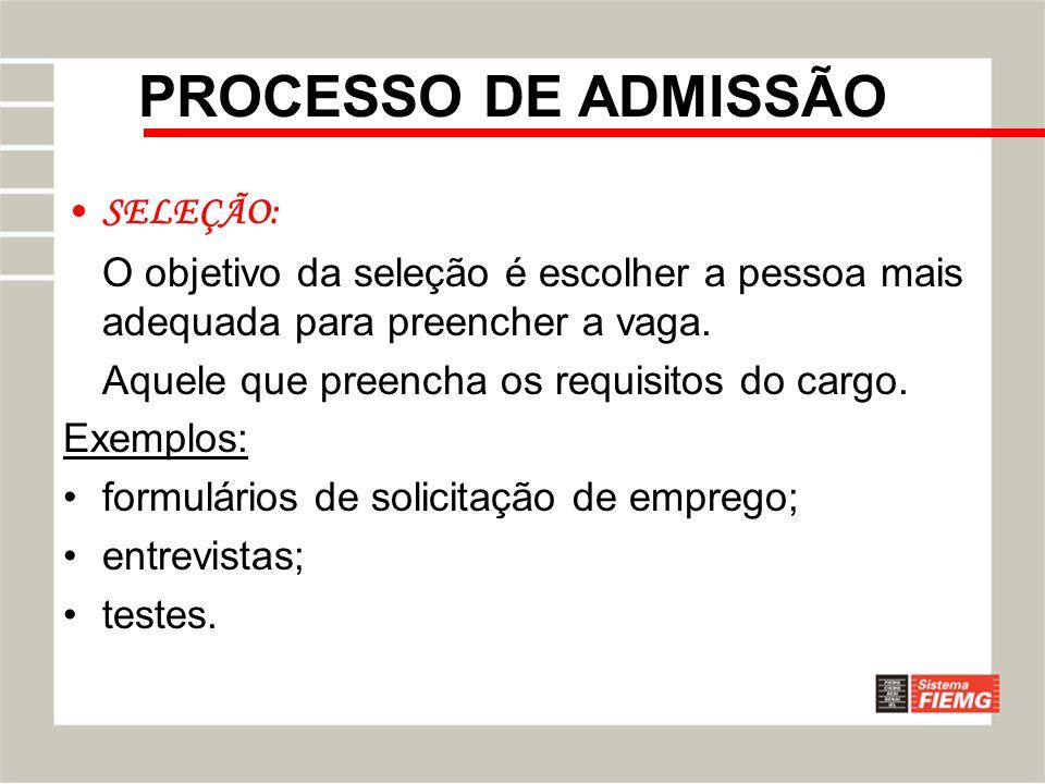 Admissão: Exame Admissional: Deverá ser realizado antes que o empregado inicie suas atividades na empresa.