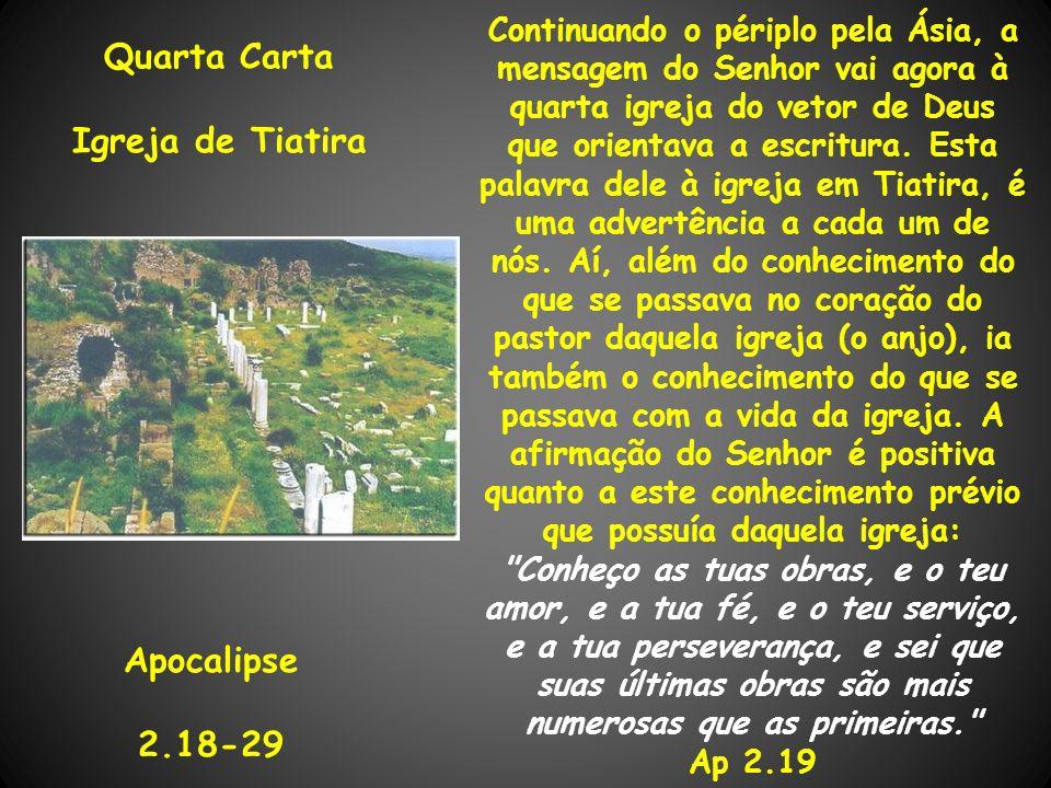 Continuando o périplo pela Ásia, a mensagem do Senhor vai agora à quarta igreja do vetor de Deus que orientava a escritura. Esta palavra dele à igreja
