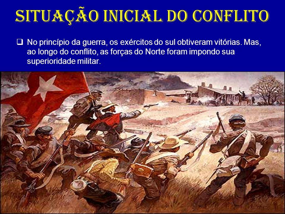 SITUAÇÃO INICIAL DO CONFLITO No princípio da guerra, os exércitos do sul obtiveram vitórias. Mas, ao longo do conflito, as forças do Norte foram impon