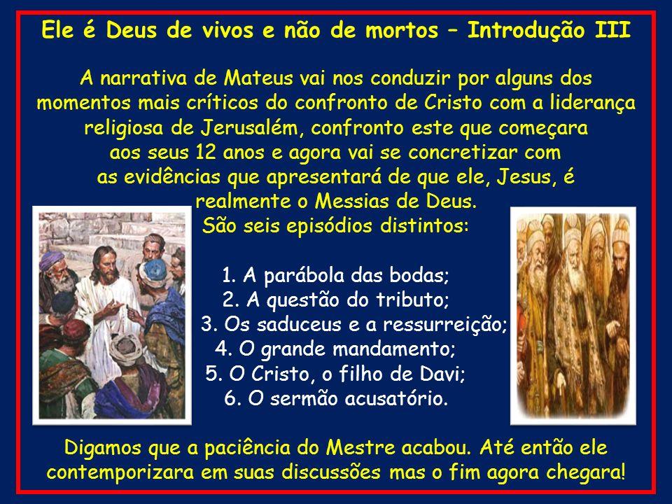 Mateus 23.29-32 29 Ai de vós, escribas e fariseus, hipócritas.