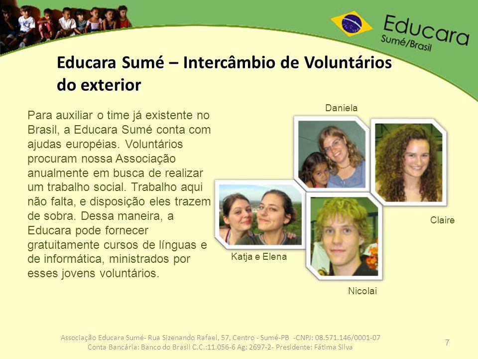 7 Associação Educara Sumé- Rua Sizenando Rafael, 57, Centro - Sumé-PB -CNPJ: 08.571.146/0001-07 Conta Bancária: Banco do Brasil C.C.:11.056-6 Ag: 2697
