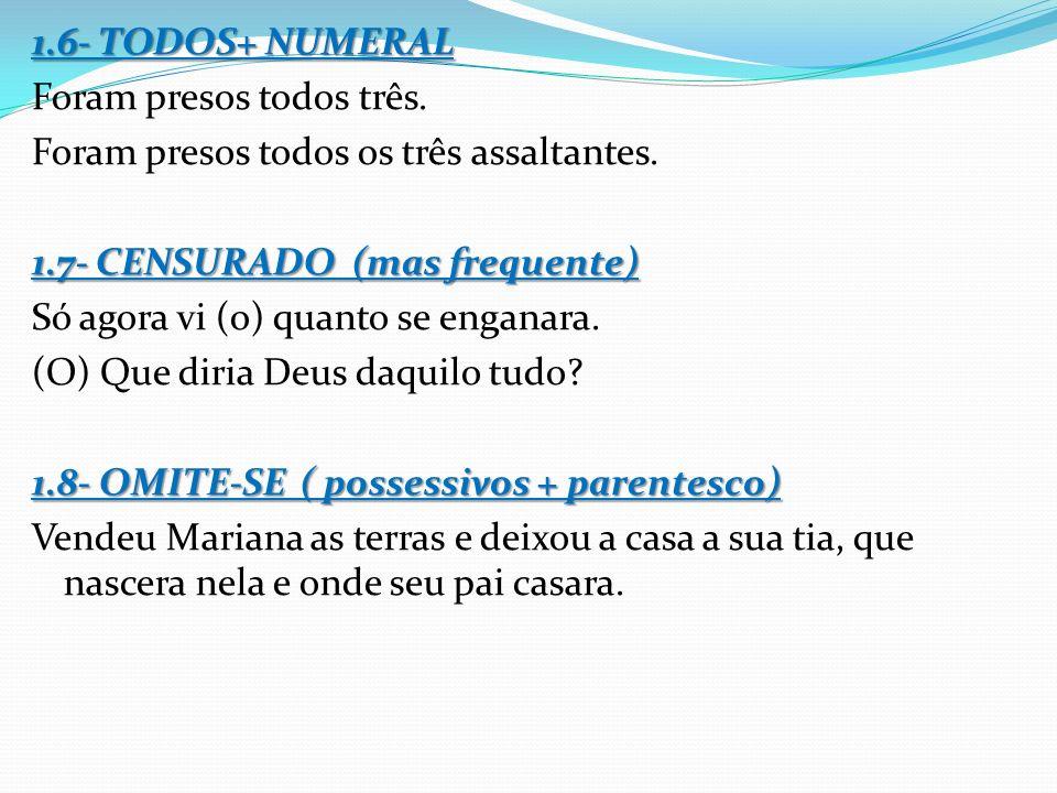 1.9=OMITE-SE (formas de tratamento e os onoríficos: dom, monsenhor e frei) Engana-se Vossa Senhoria.