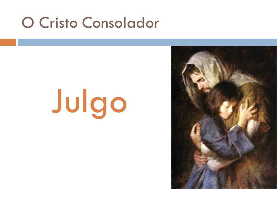 O Cristo Consolador Julgo