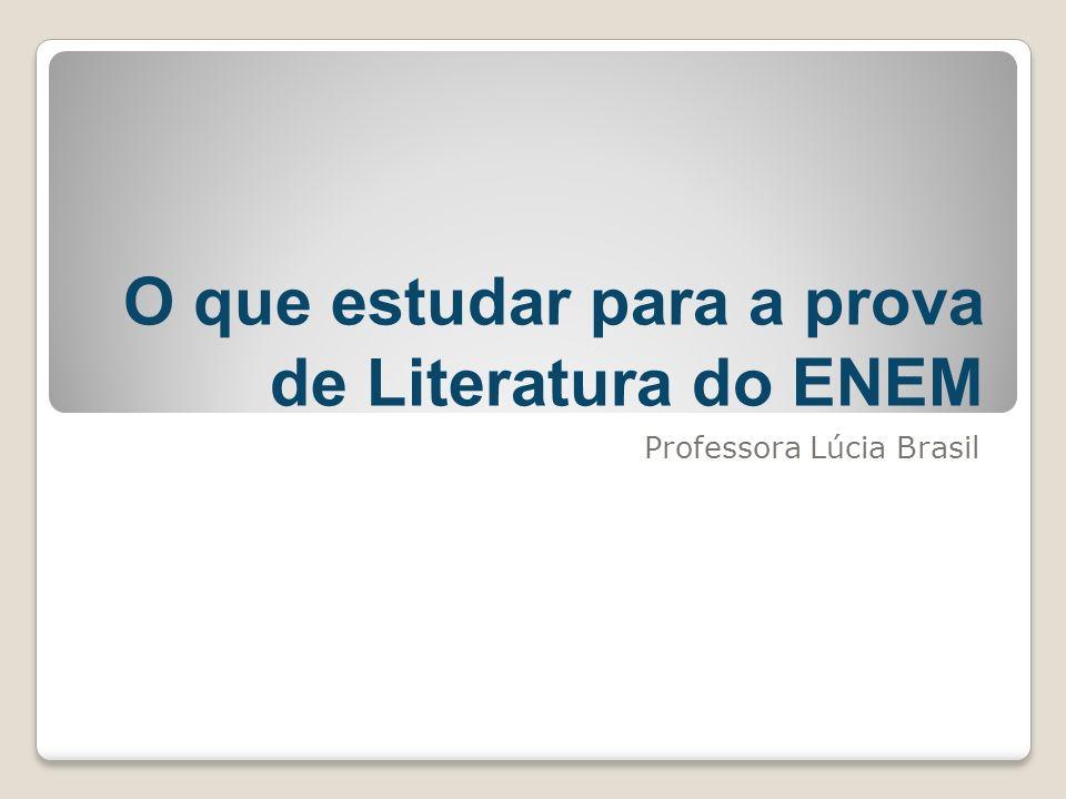 O que estudar para a prova de Literatura do ENEM Professora Lúcia Brasil