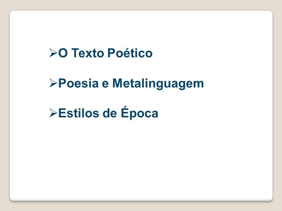 O Texto Poético Poesia e Metalinguagem Estilos de Época