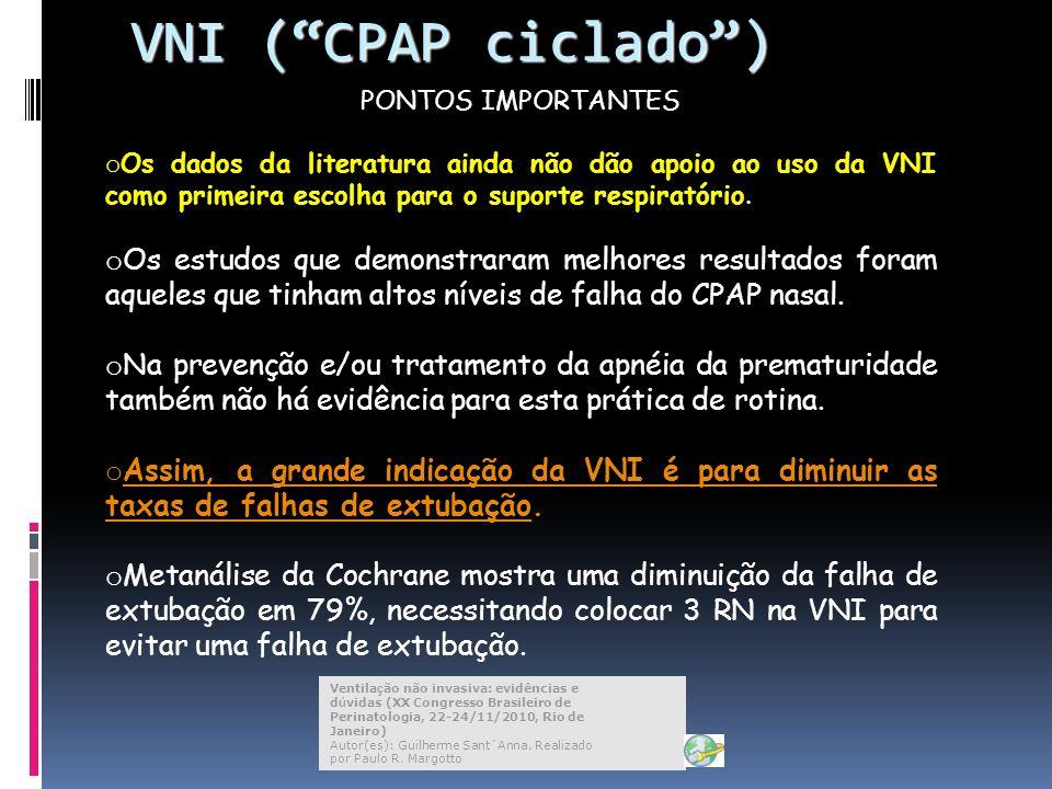 PONTOS IMPORTANTES o Os dados da literatura ainda não dão apoio ao uso da VNI como primeira escolha para o suporte respiratório.