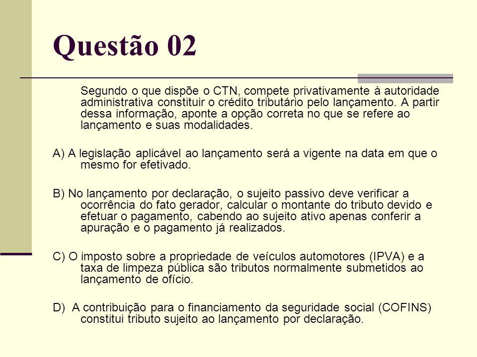 Segundo o que dispõe o CTN, compete privativamente à autoridade administrativa constituir o crédito tributário pelo lançamento.