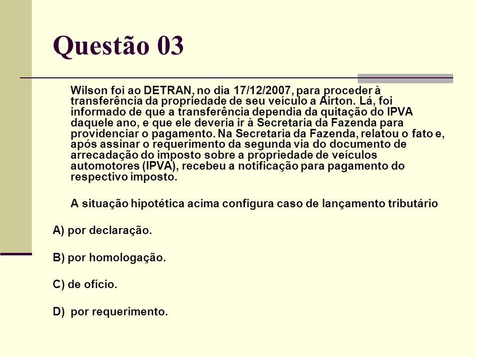 Wilson foi ao DETRAN, no dia 17/12/2007, para proceder à transferência da propriedade de seu veículo a Airton.