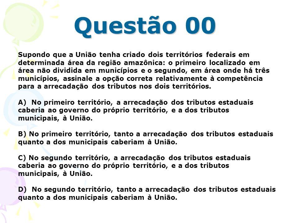 Questão 00 Supondo que a União tenha criado dois territórios federais em determinada área da região amazônica: o primeiro localizado em área não divid