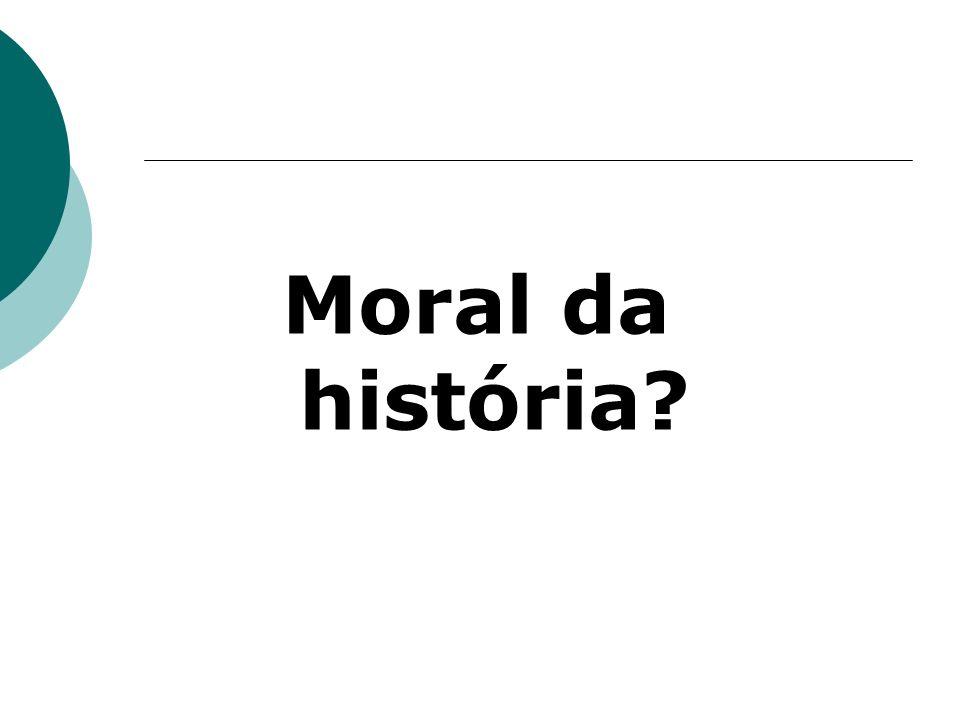 Moral da história?