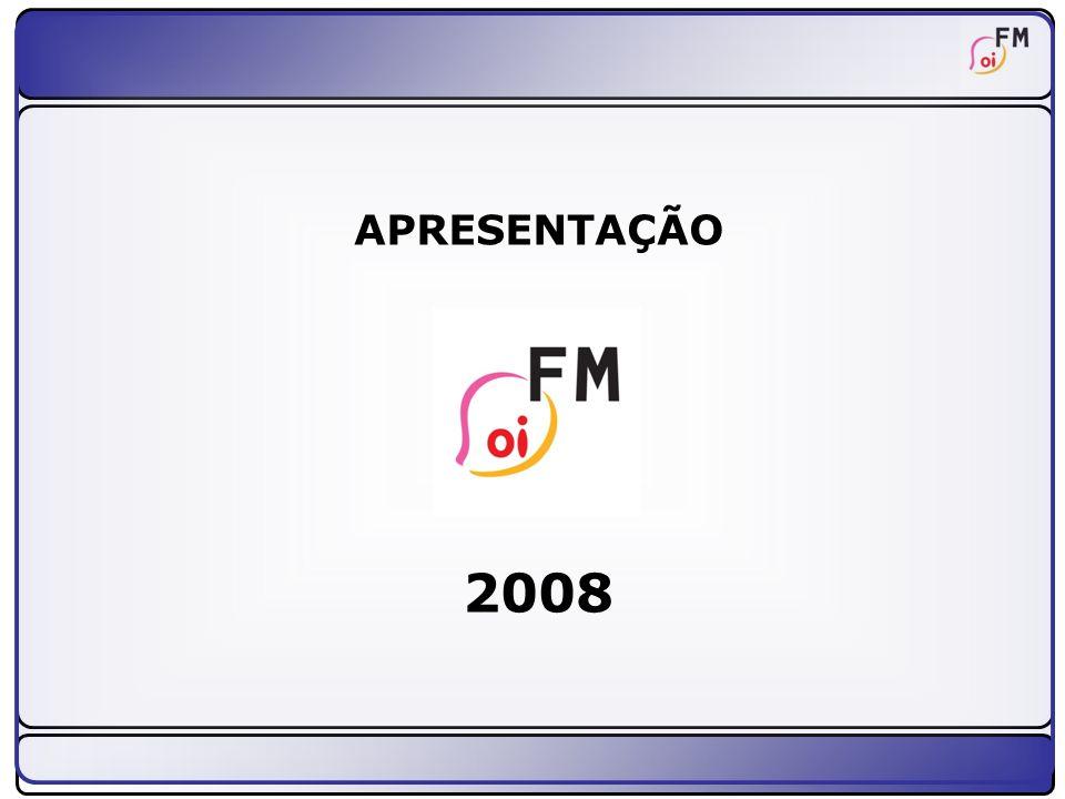 2 :: Objetivos da Oi FM como Rádio :: Replicar / reforçar conceito e valores da marca Oi – Espírito Jovem.