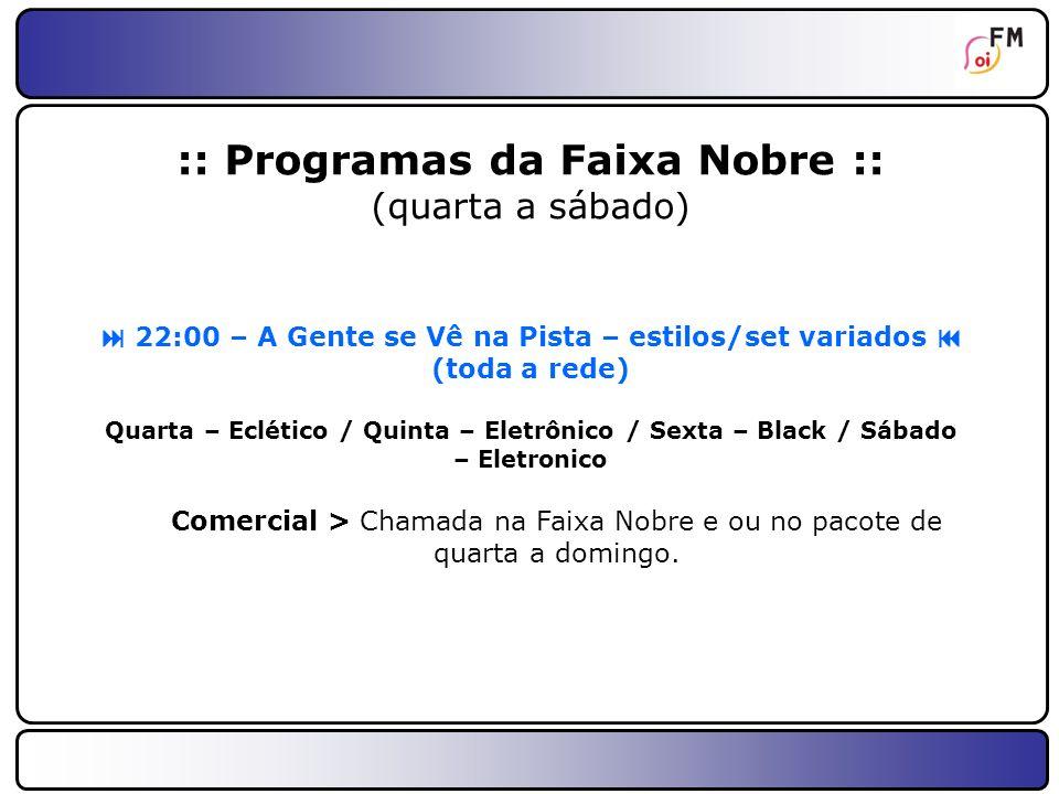 19 :: Micros de Música :: Som da Semana - Todos os dias (5x/dia) O principal lançamento musical da Oi FM na semana.