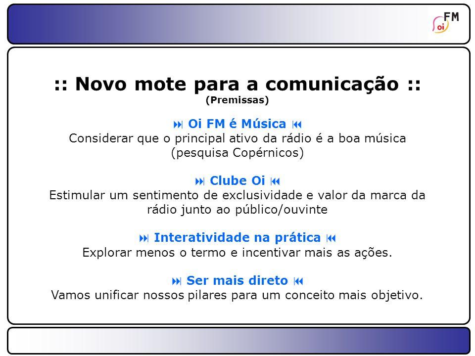 6 :: Novo mote da comunicação Oi FM :: Oi FM.Sua vibe é a nossa música.