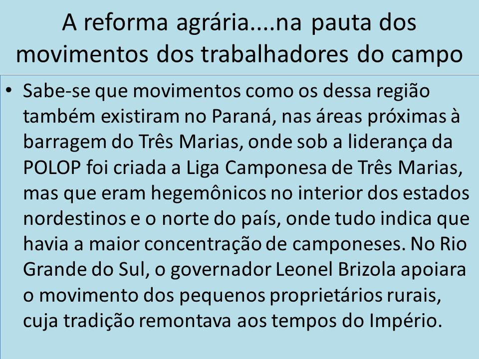 A reforma agrária....na pauta dos movimentos dos trabalhadores do campo Sabe-se que movimentos como os dessa região também existiram no Paraná, nas ár
