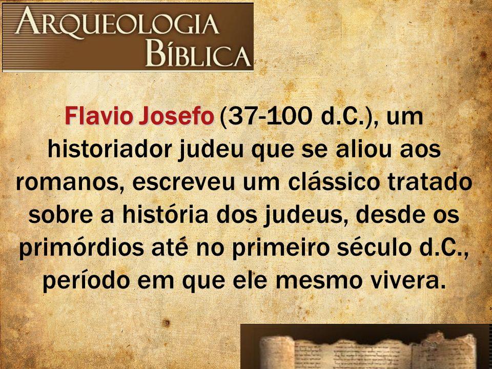 Flavio Josefo Flavio Josefo (37-100 d.C.), um historiador judeu que se aliou aos romanos, escreveu um clássico tratado sobre a história dos judeus, de
