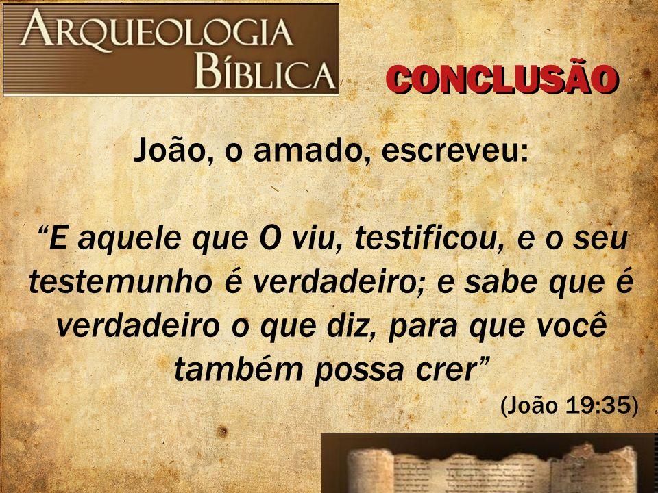 João, o amado, escreveu: E aquele que O viu, testificou, e o seu testemunho é verdadeiro; e sabe que é verdadeiro o que diz, para que você também poss