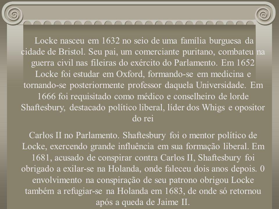 Locke nasceu em 1632 no seio de uma família burguesa da cidade de Bristol. Seu pai, um comerciante puritano, combateu na guerra civil nas fileiras do