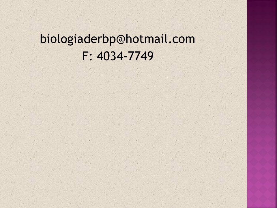 biologiaderbp@hotmail.com F: 4034-7749
