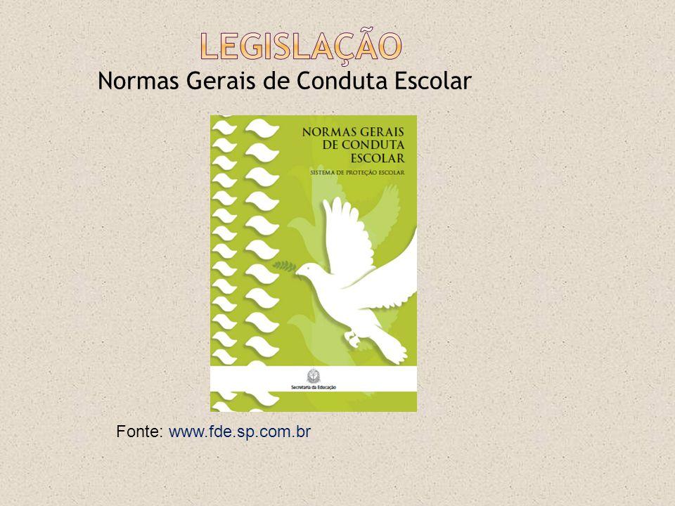 Normas Gerais de Conduta Escolar Fonte: www.fde.sp.com.br