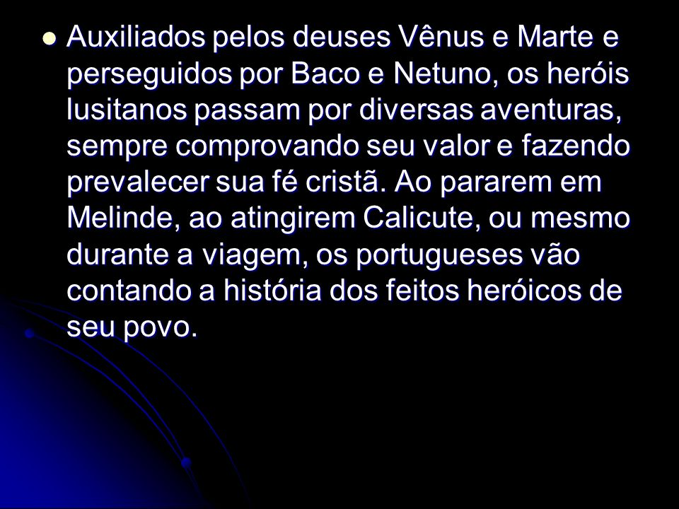 Completada a viagem, são recompensados por Vênus com um momento de descanso e prazer na Ilha dos Amores, verdadeiro paraíso natural que em muito lembra a imagem que então se fazia do recém descoberto Brasil.