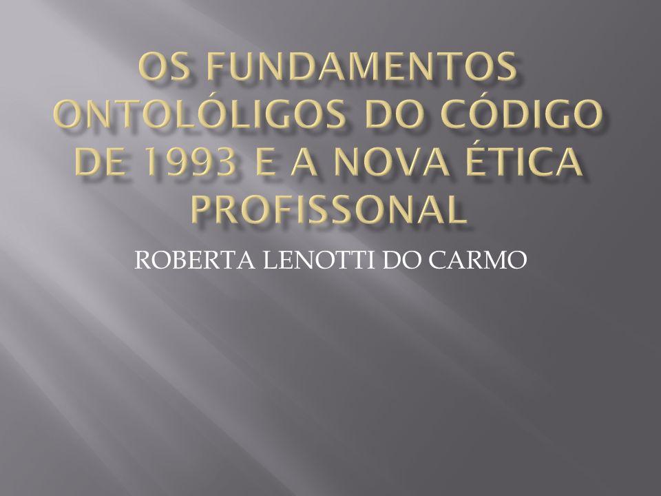 O debate ético, teve início em 1991, culminando em 1993 com a aprovação do novo Código de Ética Profissional do Assistente Social.