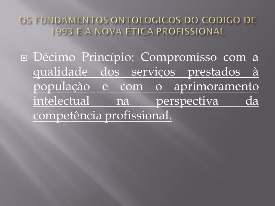 Décimo Princípio: Compromisso com a qualidade dos serviços prestados à população e com o aprimoramento intelectual na perspectiva da competência profi