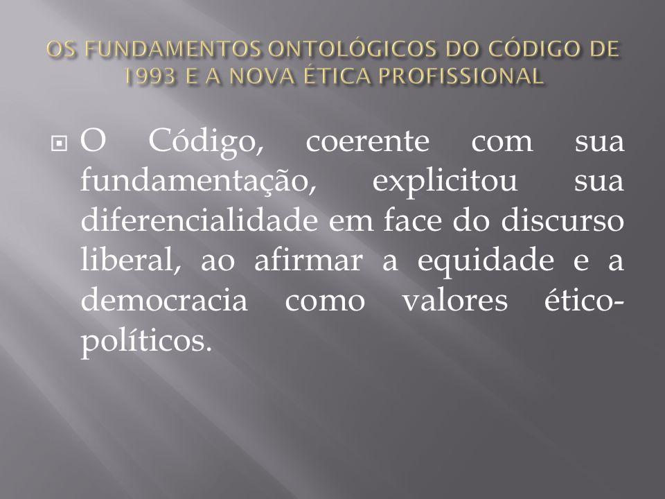 O Código, coerente com sua fundamentação, explicitou sua diferencialidade em face do discurso liberal, ao afirmar a equidade e a democracia como valor