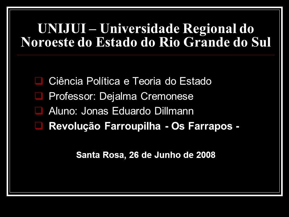 Revolução Farroupilha -Guerra do Farrapos- Antônio de Souza Netto proclama a República Rio Grandense no dia 09 de setembro de 1836.