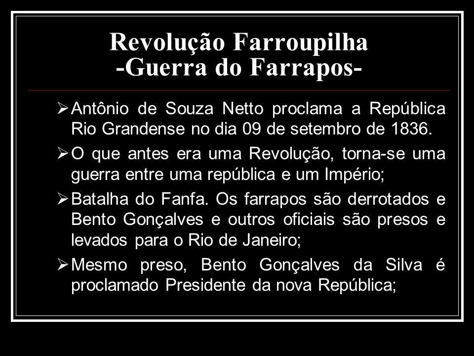 Revolução Farroupilha -Guerra do Farrapos- Antônio de Souza Netto proclama a República Rio Grandense no dia 09 de setembro de 1836. O que antes era um