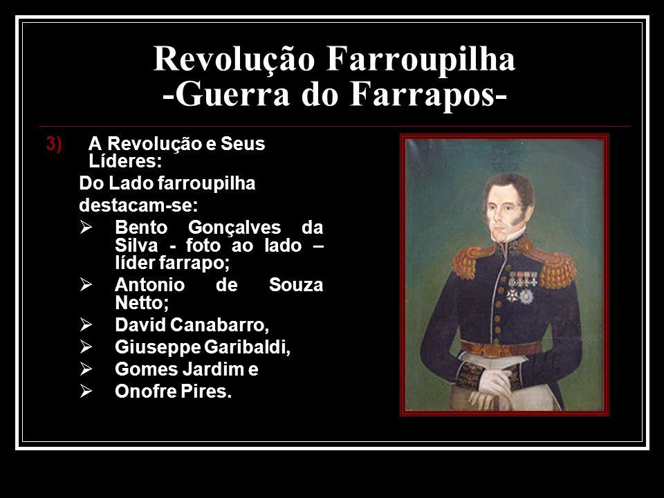 Revolução Farroupilha -Guerra do Farrapos- Batalha de Laguna: David Canabarro e Garibaldi tomam a cidade de Laguna; Proclamação da República Catarinense; 22 de julho de 1839; Vitória dos Farrapos.