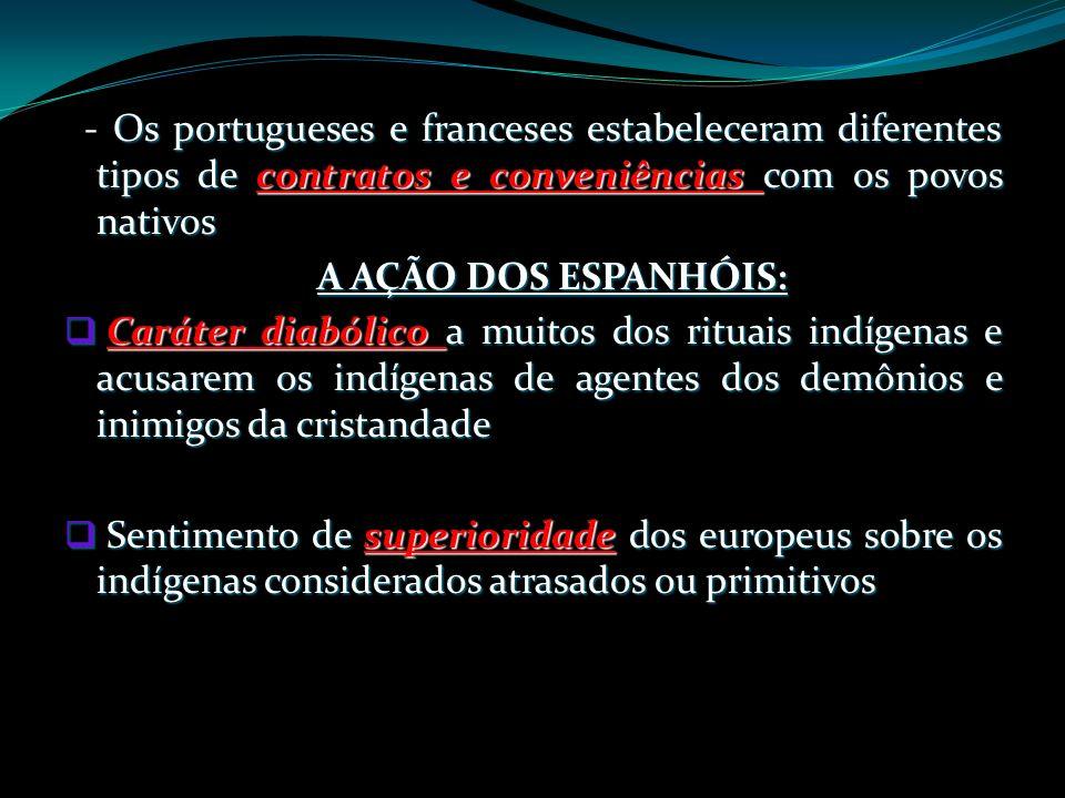 Os portugueses e franceses estabeleceram diferentes tipos de contratos e conveniências com os povos nativos - Os portugueses e franceses estabeleceram