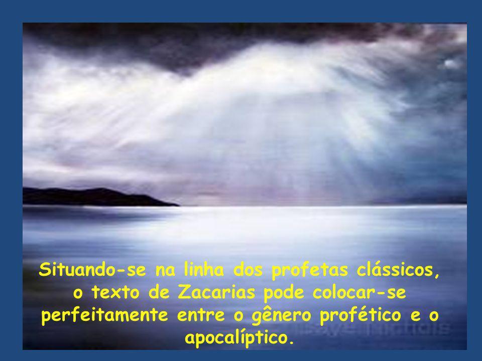 Situando-se na linha dos profetas clássicos, o texto de Zacarias pode colocar-se perfeitamente entre o gênero profético e o apocalíptico.