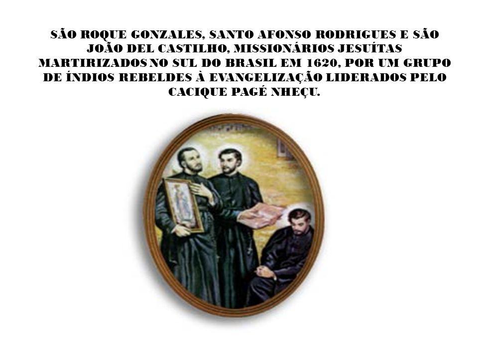BEATO INÁCIO E COMPANHEIROS O Beato Inácio foi ao encontro dos seus algozes com uma imagem de Nossa Senhora nas mãos, dizendo em alta voz: TODOS ME SE