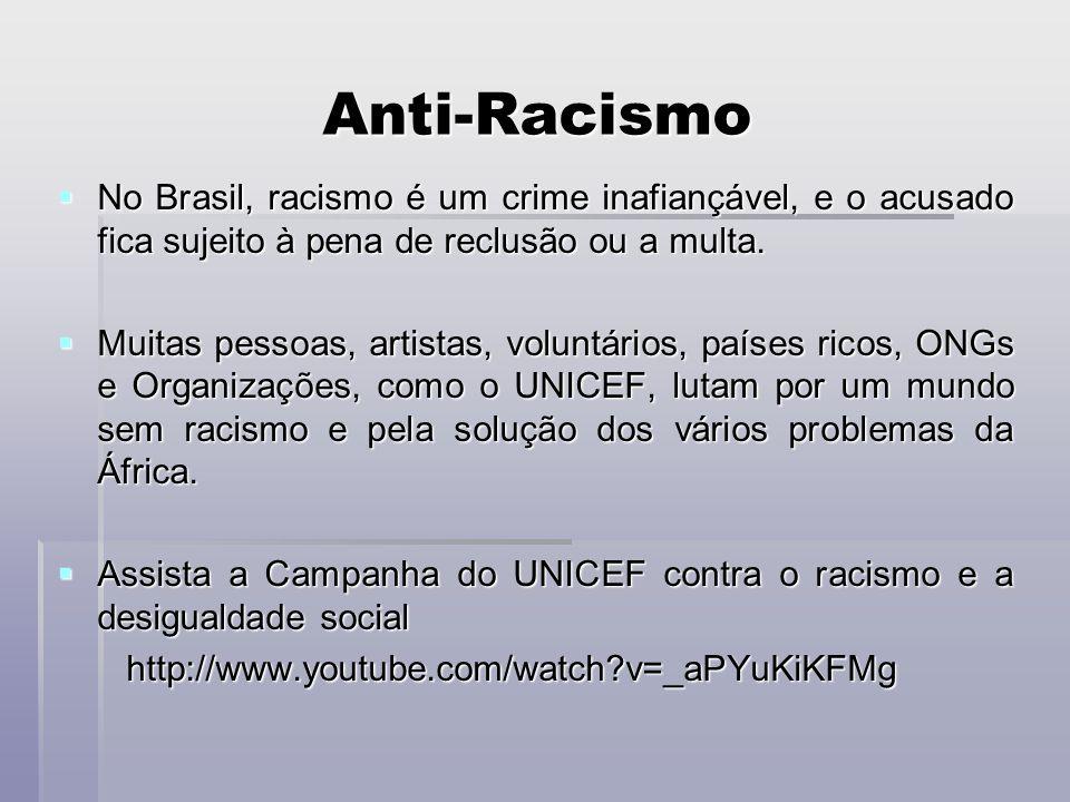 Anti-Racismo No Brasil, racismo é um crime inafiançável, e o acusado fica sujeito à pena de reclusão ou a multa. No Brasil, racismo é um crime inafian